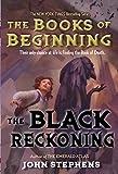 The Black Reckoning (Books of Beginning)