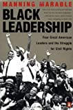 Black Leadership: Four Great American Leaders and the Struggle for Civil Rights (0140281134) by Marable, Manning