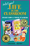 img - for Intelligent Life in the Classroom: Smart Kids & Their Teachers book / textbook / text book