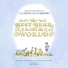 The Best Bear in All the World Audiobook by Jeanne Willis, Kate Saunders, Brian Sibley, Paul Bright Narrated by Martin Jarvis