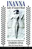Inanna, Lady of Largest Heart : Poems of the Sumerian High Priestess by Meador, Betty De Shong, Grahn,Judy (2001) Paperback