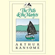 The Picts and the Martyrs: Swallows and Amazons Series (       UNABRIDGED) by Arthur Ransome Narrated by Alison Larkin