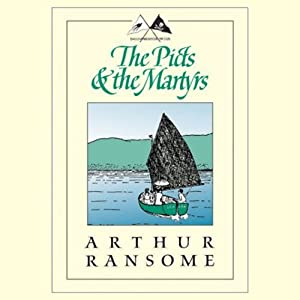 The Picts and the Martyrs: Swallows and Amazons Series | [Arthur Ransome]