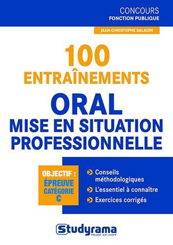 100 entraînements à l'épreuve orale et mise en situation professionnelle