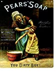 PEARS SOAP YOU DIRTY BOY BATHROOM METAL SIGN LARGE 12X16in 30x40cm