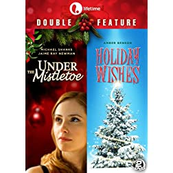 Lifetime Double Feature: Under the Mistletoe &amp; Holiday Wishes