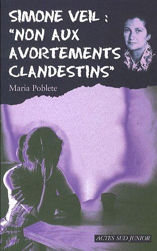 Simone Veil : non aux avortements clandestins