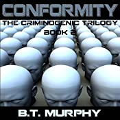 Conformity: The Criminogenic Trilogy, Book 2 | BT Murphy
