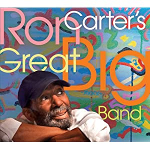Ron Carter- Ron Carter's Great Big Band cover