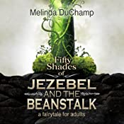 Fifty Shades of Jezebel and the Beanstalk | [Melinda DuChamp]