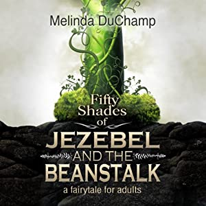 Fifty Shades of Jezebel and the Beanstalk Audiobook