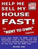 img - for Help Me Sell My House Fast - The Rent To Own Solution book / textbook / text book