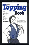 The Topping Book: Or Getting Good at Being Bad (0963976354) by Dossie Easton