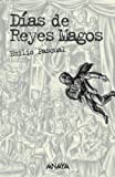 Dias De Reyes Magos/ The Three Kings Day (Spanish Edition) (8466763392) by Pascual, Emilio