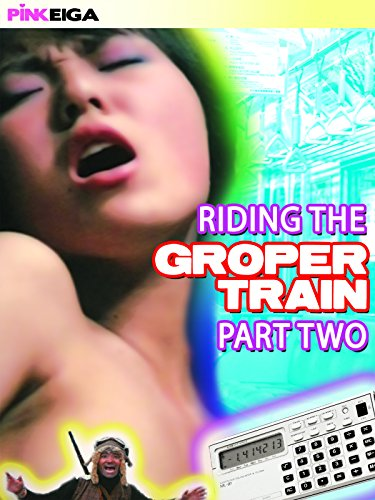 Riding The Groper Train - Part Two