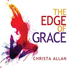 The Edge of Grace Audiobook by Christa Allan Narrated by Angela Brazil