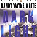 Dark Light Audiobook by Randy Wayne White Narrated by Henry Strozier