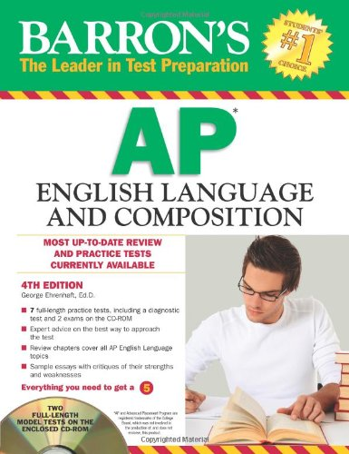Barron's AP English Language and Composition with CD-ROM, 4th Edition (Barron's AP English Language & Composition (W