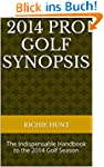 2014 Pro Golf Synopsis: The Indispens...