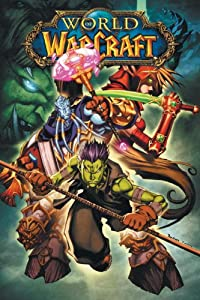 World of Warcraft Vol. 4 by Walter & Louise Simonson, Mike Costa and Various