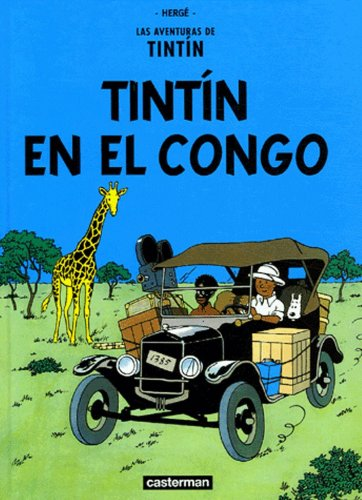 Las Aventuras de Tintin: Tintin en el Congo (Spanish Edition of Tintin in the Congo)