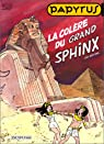 Papyrus, tome 20 : La col�re du grand Sphinx