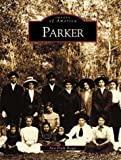 img - for Parker (FL) (Images of America) book / textbook / text book