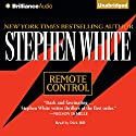 Remote Control: Alan Gregory, Book 5 (       UNABRIDGED) by Stephen White Narrated by Dick Hill