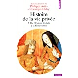 Histoire de la vie priv�e. Tome II. De l'Europe f�odale � la Renaissancepar Dominique Barth�lemy