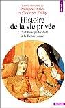 Histoire de la vie priv�e. Tome II. De l'Europe f�odale � la Renaissance par Ari�s