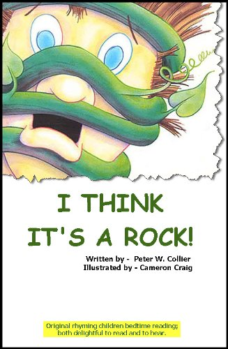 I THINK IT'S A ROCK ((PICTURE AND RHYME COLLECTION / Ages 4 to 6 (rhyming, bedtime, reading, children, kids, short, stories))