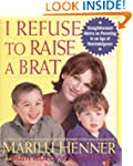 I Refuse to Raise a Brat: Straightfor...