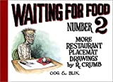 Waiting for Food: More Restaurant Placemat Drawings, 1994-2000 (0867199008) by Crumb, Robert