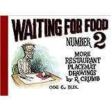 Waiting for Food: More Restaurant Placemat Drawings, 1994-2000 ~ Robert Crumb