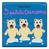echange, troc Pierrick Bisinski - 3 petits oursons (livre de bain)