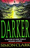 Darker (0340660600) by Simon Clark