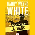 L. A. Wars Audiobook by Randy Wayne White writing as Carl Ramm Narrated by Noah Michael Levine