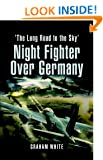Night Fighter over Germany: Flying Beaufighters and Mosquitoes in World War 2