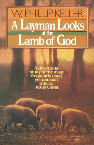 LAYMAN-LOOKS-AT-LAMB-OF-GOD-By-Phillip-Keller-Excellent-Condition