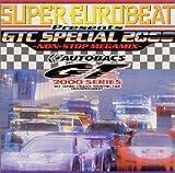 SUPER EUROBEAT presents GTC SPECIAL 2000 ~NON-STOP MEGAMIX~