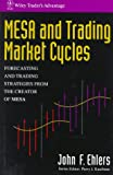 img - for MESA and Trading Market Cycles: Forecasting and Trading Strategies from the Creator of MESA (Wiley Trader's Exchange) book / textbook / text book