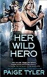 Paige Tyler Her Wild Hero (X-Ops)
