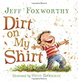 Dirt on My Shirt (0061208469) by Foxworthy, Jeff