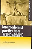img - for [Late Modernist Poetics: From Pound to Prynne] (By: Anthony Mellors) [published: May, 2005] book / textbook / text book