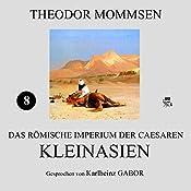 Kleinasien (Das Römische Imperium der Caesaren 8) | Theodor Mommsen