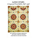 Lone Stars A Legacy of Texas Quilts, 1836-1936
