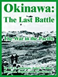 Okinawa: The Last Battle (The War in the Pacific) (1410222063) by Appleman, Roy E.