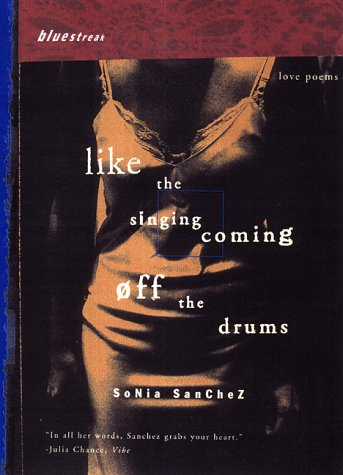 Like the Singing Coming Off the Drums (Bluestreak Series)