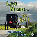 Love Means No Fear (       UNABRIDGED) by Andrew Grey Narrated by Sean Crisden