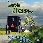Love Means No Fear | [Andrew Grey]
